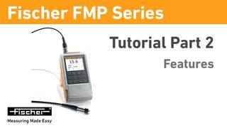 FMP Series Tutorial Part 2: Features | Gauges for Coating Thickness Measurement | Fischer