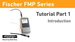 FMP Series Tutorial Part 1: Introduction | Gauges for Coating Thickness Measurement | Fischer