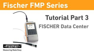 FMP Series Tutorial Part 3: DataCenter | Gauges for Coating Thickness Measurement | Fischer
