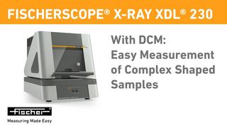 X-RAY XDL 230: Easy Measurement of Complex Shaped Samples with DCM